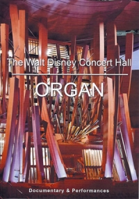 Walt Disney Concert Hall Organ, The